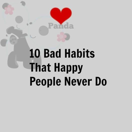 Bad Habits That Happy People Never Do