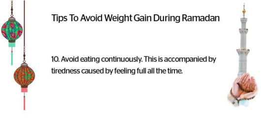 10 Quick Tips To Avoid Weight Gain During Ramadan